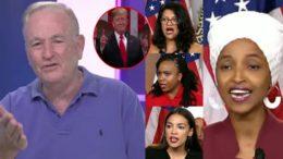 O'reilly,O'Reilly, Trump, Tlaib, Omar, AOC, Pressley